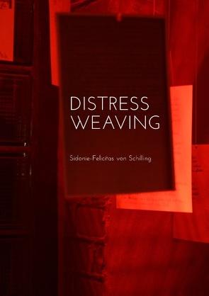 Distress Weaving von Schilling,  Sidonie-Felicitas von