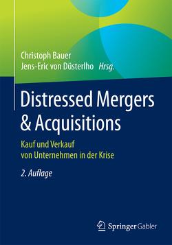 Distressed Mergers & Acquisitions von Bauer,  Christoph, von Düsterlho,  Jens-Eric