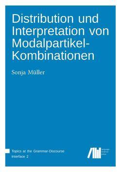 Distribution und Interpretation von Modalpartikel-Kombinationen von Müller,  Sonja