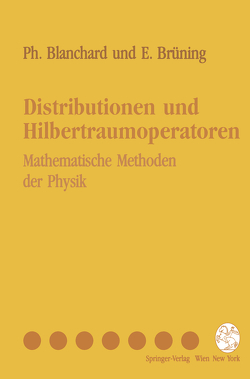 Distributionen und Hilbertraumoperatoren von Blanchard,  Philippe, Brüning,  Erwin