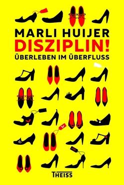Disziplin! von Huijer,  Marli, Wilhelm,  Ira