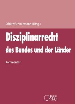 Disziplinarrecht des Bundes und der Länder / Disziplinarrecht des Bundes und der Länder von Schmiemann, Schütz