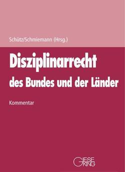 Disziplinarrecht des Bundes und der Länder von Schmiemann,  Klaus,  Klaus, Schütz,  Erwin