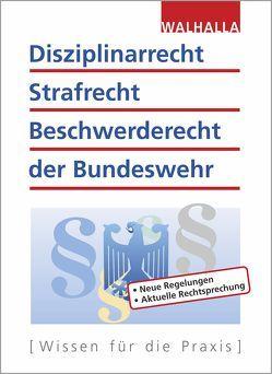 Disziplinarrecht, Strafrecht, Beschwerderecht der Bundeswehr von Fritzen,  Roland, Schnell,  Karl Helmut