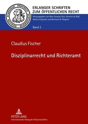 Disziplinarrecht und Richteramt von Fischer,  Claudius