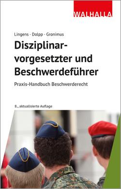 Disziplinarvorgesetzter und Beschwerdeführer von Dolpp,  Thomas, Gronimus,  Andreas, Lingens,  Eric