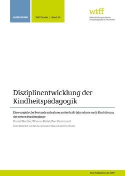 Disziplinentwicklung der Kindheitspädagogik von Hechler,  Daniel, Heykel,  Theresa, Pasternack,  Peer