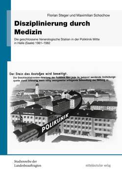 Disziplinierung durch Medizin von Schochow,  Maximilian, Steger,  Florian
