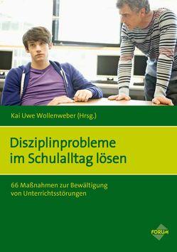 Disziplinprobleme im Schulalltag lösen von Wollenweber,  Kai Uwe