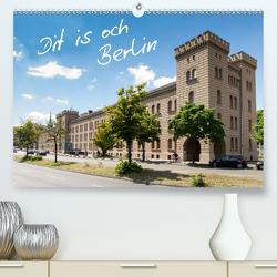 Dit is och Berlin (Premium, hochwertiger DIN A2 Wandkalender 2021, Kunstdruck in Hochglanz) von Much Photography,  Holger