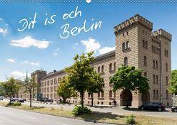 Dit is och Berlin (Wandkalender 2019 DIN A2 quer)