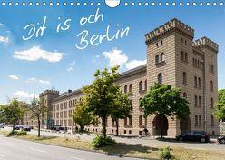 Dit is och Berlin (Wandkalender 2019 DIN A4 quer)