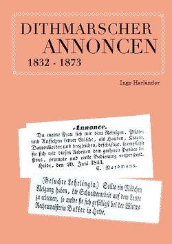 Dithmarscher Annoncen 1832 – 1873 von Harländer,  Inge