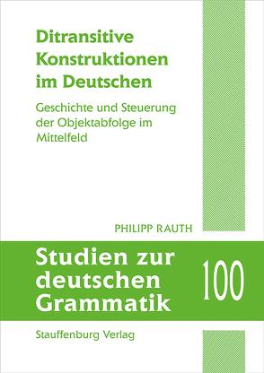 Ditransitive Konstruktionen im Deutschen von Rauth,  Philipp