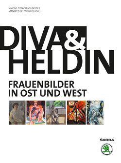 DIVA & HELDIN von Heißenbüttel,  Dietrich, Schweiker,  Manfred, Tippach-Schneider,  Simone, Wowereit,  Klaus