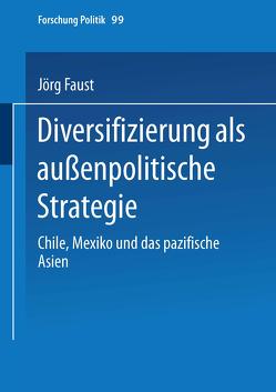 Diversifizierung als außenpolitische Strategie von Faust,  Jörg