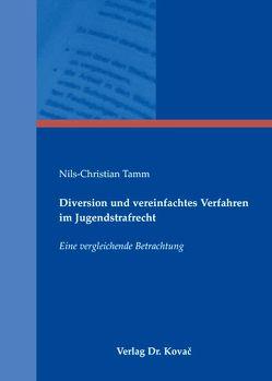 Diversion und vereinfachtes Verfahren im Jugendstrafrecht von Tamm,  Nils Ch