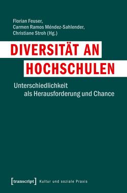 Diversität an Hochschulen von Feuser,  Florian, Ramos Méndez-Sahlender,  Carmen, Stroh,  Christiane