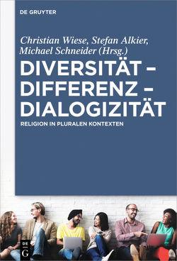 Diversität – Differenz – Dialogizität von Alkier,  Stefan, Schneider,  Michael, Wiese,  Christian