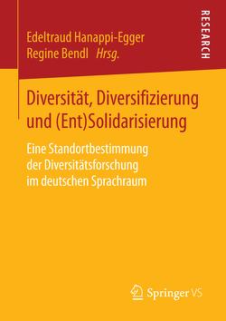 Diversität, Diversifizierung und (Ent)Solidarisierung von Bendl,  Regine, Hanappi-Egger,  Edeltraud