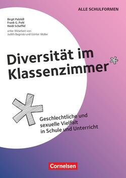 Diversität im Klassenzimmer von Baginski,  Judith, Müller,  Günter, Palzkill,  Birgit, Pohl,  Frank G., Scheffel,  Heidi