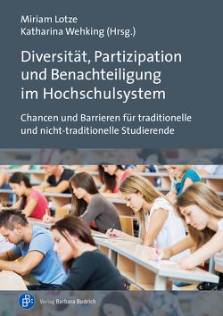 Diversität, Partizipation und Benachteiligung im Hochschulsystem von Lotze,  Miriam, Wehking,  Katharina