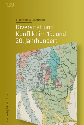 Diversität und Konflikt im 19. und 20. Jahrhundert von Seewann,  Gerhard