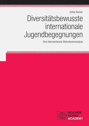 Diversitätsbewusste internationale Jugendbegegnungen von Becker,  Ulrike