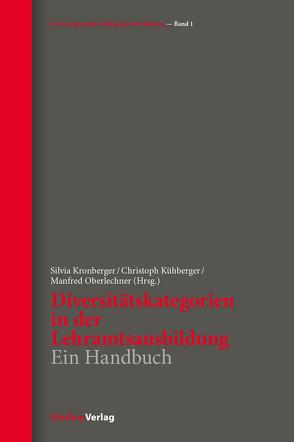 Diversitätskategorien in der Lehramtsausbildung von Kronberger,  Silvia, Kühberger,  Christoph, Oberlechner,  Manfred