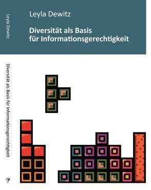 Diversität als Basis für Informationsgerechtigkeit von Dewitz,  Leyla, Hobohm,  Hans-Christoph