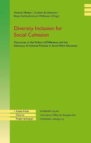 Diversity Inclusion for social Cohesion von Aschenbrenner-Wellmann,  Beate, Brotherton,  Graham, Madew,  Melinda