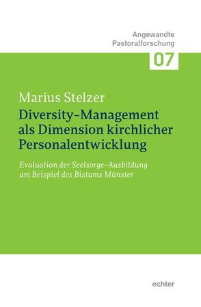 Diversity-Management als Dimension kirchlicher Personalentwicklung von Stelzer,  Marius