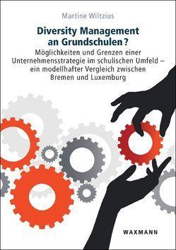 Diversity Management an Grundschulen? von Wiltzius,  Martine