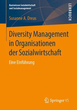 Diversity Management in Organisationen der Sozialwirtschaft von Dreas,  Susanne A.