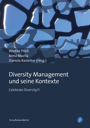 Diversity Management und seine Kontexte von Frieß,  Wiebke, Mucha ,  Anna, Rastetter,  Daniela