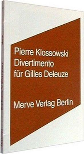 Divertimento für Gilles Deleuze von Klier,  Walter, Klossowski,  Pierre, Seitter,  Walter