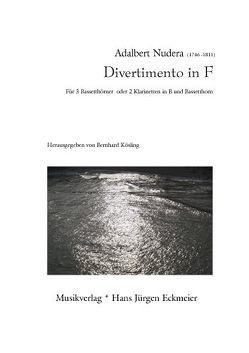 Divertimento in F für 3 Bassetthörner oder 2 Klarinetten in B und Bassetthorn von Kösling,  Bernhard, Nudera,  Adalbert