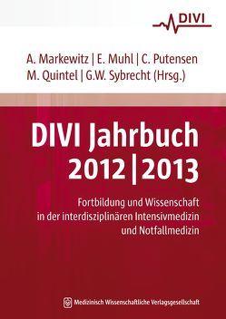 DIVI Jahrbuch 2012/2013 von Markewitz,  Andreas, Muhl,  Elke, Putensen,  Christian, Quintel,  Michael, Sybrecht,  Gerhard W.