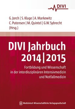 DIVI Jahrbuch 2014/2015 von Jorch,  Gerhard, Kluge,  Stefan, Markewitz,  Andreas, Putensen,  Christian, Quintel,  Michael, Sybrecht,  Gerhard W.