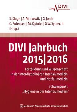 DIVI Jahrbuch 2015/2016 von Jorch,  Gerhard, Kluge,  Stefan, Markewitz,  Andreas, Putensen,  Christian, Quintel,  Michael, Sybrecht,  Gerhard W.