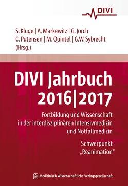 DIVI Jahrbuch 2016/2017 von Jorch,  Gerhard, Kluge,  Stefan, Markewitz,  Andreas, Putensen,  Christian, Quintel,  Michael, Sybrecht,  Gerhard W.