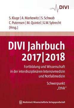 DIVI Jahrbuch 2017/2018 von Kluge,  Stefan, Markewitz,  Andreas, Putensen,  Christian, Quintel,  Michael, Schwab,  Stefan, Sybrecht,  Gerhard W.