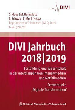DIVI Jahrbuch 2018/2019 von Heringlake,  Matthias, Kluge,  Stefan, Muhl,  Elke, Schwab,  Stefan