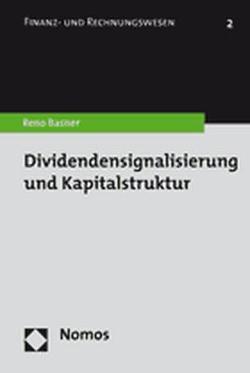 Dividendensignalisierung und Kapitalstruktur von Basner,  Reno