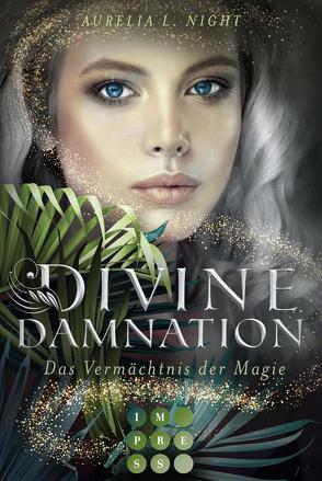 Divine Damnation 1: Das Vermächtnis der Magie von Night,  Aurelia L.