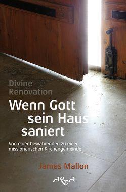 Divine Renovation – Wenn Gott sein Haus saniert von Mallon,  James