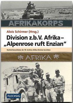 """Division z.b.V. Afrika – """"Alpenrose ruft Enzian"""" von Schirmer,  Alois"""