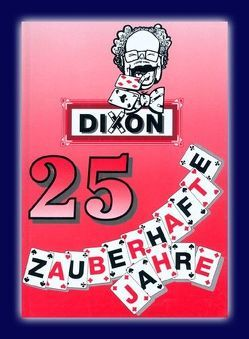 Dixon – 25 Zauberhafte Jahre von Dinter,  Christian, Sommer,  Wolfgang, Voit,  Harold, Wegener,  Claus