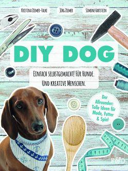 DIY DOG von Hartstein,  Simone, Ziemer,  Jörg, Ziemer-Falke,  Kristina