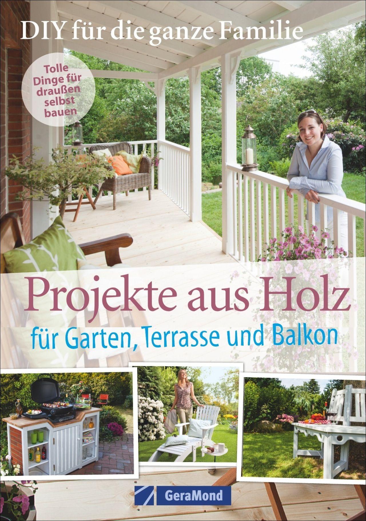 Selbermachen Mit Spass Projekte Aus Holz Fur Garten Terrasse Und Ba